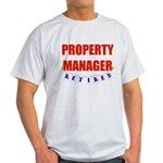 Retired Property Manager Light T-Shirt