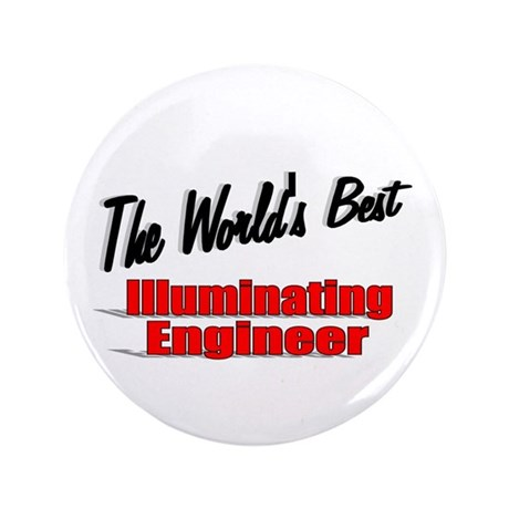 &quot;The World's Best Illuminating Engineer&quot; 3.5&quot; Butt