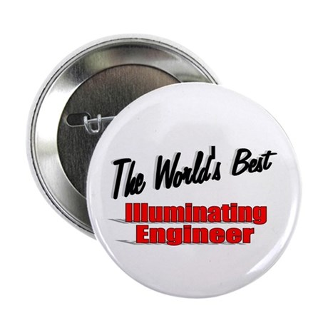 &quot;The World's Best Illuminating Engineer&quot; 2.25&quot; But
