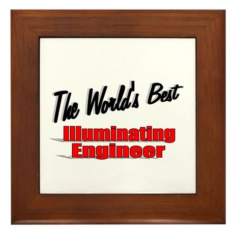 &quot;The World's Best Illuminating Engineer&quot; Framed Ti