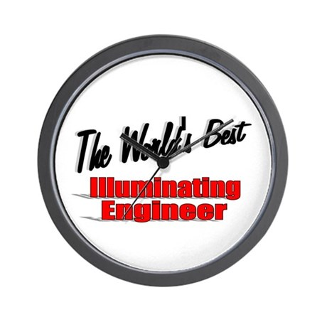 &quot;The World's Best Illuminating Engineer&quot; Wall Cloc