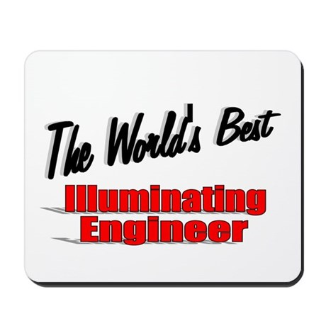&quot;The World's Best Illuminating Engineer&quot; Mousepad