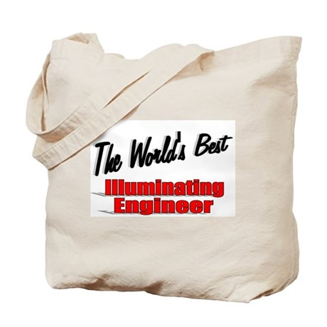 &quot;The World's Best Illuminating Engineer&quot; Tote Bag