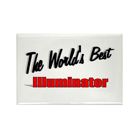 """The World's Best Illuminator"" Rectangle Magnet (1"