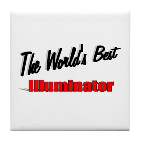 """The World's Best Illuminator"" Tile Coaster"
