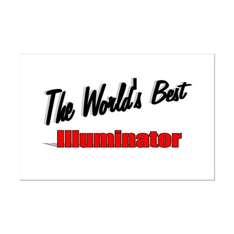 """The World's Best Illuminator"" Mini Poster Print"