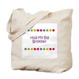 Hug My Big Brother Tote Bag
