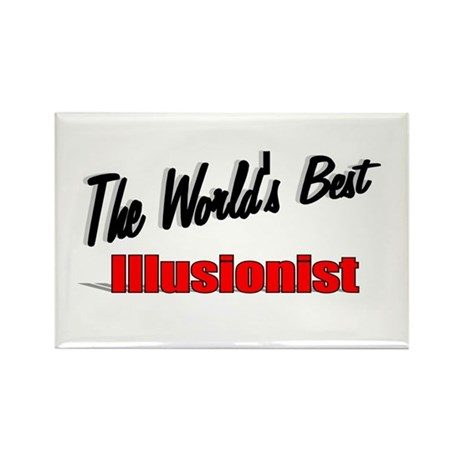 """The World's Best Illusionist"" Rectangle Magnet (1"