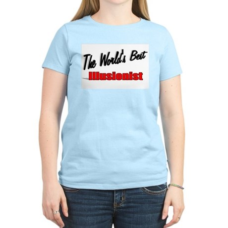 """The World's Best Illusionist"" Women's Light T-Shi"