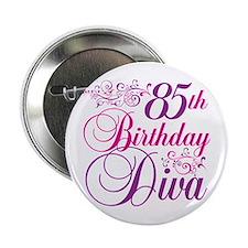 "85th Birthday Diva 2.25"" Button"