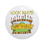 Look Who's Over The Hill Keepsake (Round)
