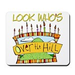 Look Who's Over The Hill Mousepad