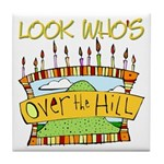 Look Who's Over The Hill Tile Coaster