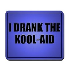 I Drank The Kool-Aid Mouse Pad-Blue