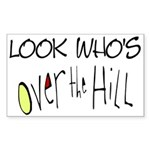 Look Who's Over The Hill Rectangle Sticker