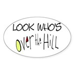 Look Who's Over The Hill Oval Sticker