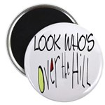 Look Who's Over The Hill Magnet