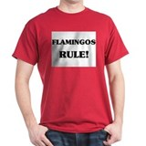Flamingos Rule T-Shirt
