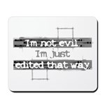 """I'm not evil..."" Mousepad"