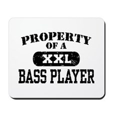 Property of a Bass Player Mousepad