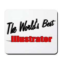 """The World's Best Illustrator"" Mousepad"