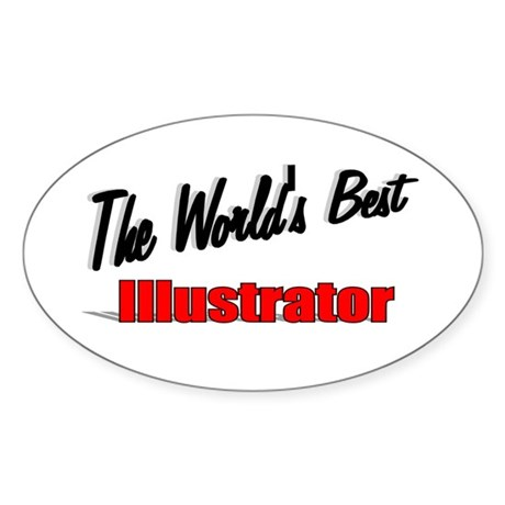 &quot;The World's Best Illustrator&quot; Oval Sticker