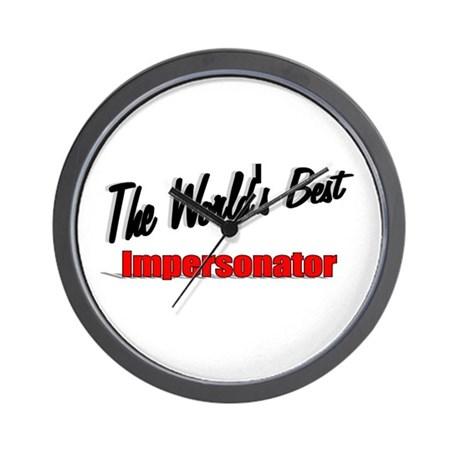 """The World's Best Impersonator"" Wall Clock"