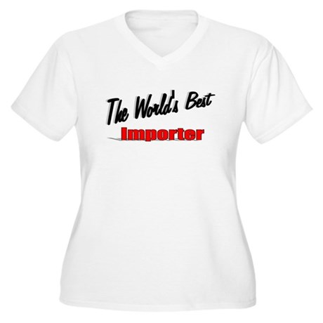 &quot;The World's Best Importer&quot; Women's Plus Size V-Ne