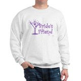 Purp C Martini Bride's Friend Sweatshirt