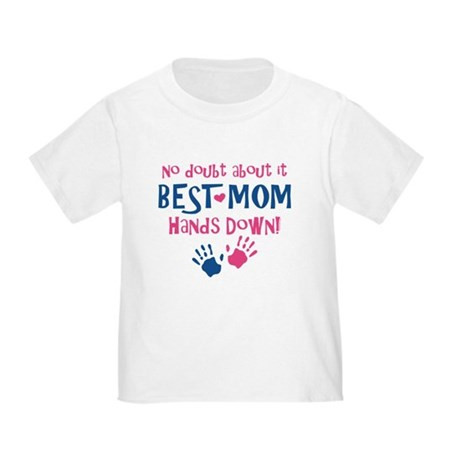 Hands Down Best Mom Toddler T-Shirt