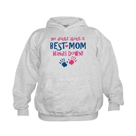 Hands Down Best Mom Kids Hoodie