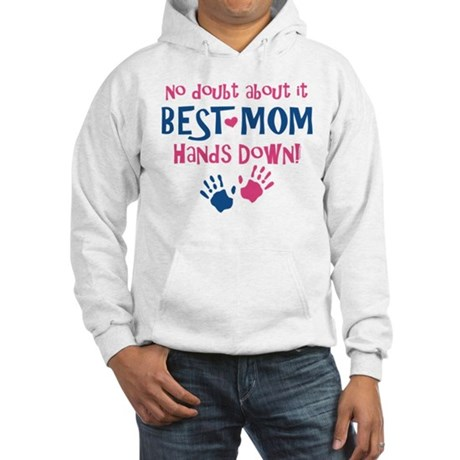 Hands Down Best Mom Hooded Sweatshirt