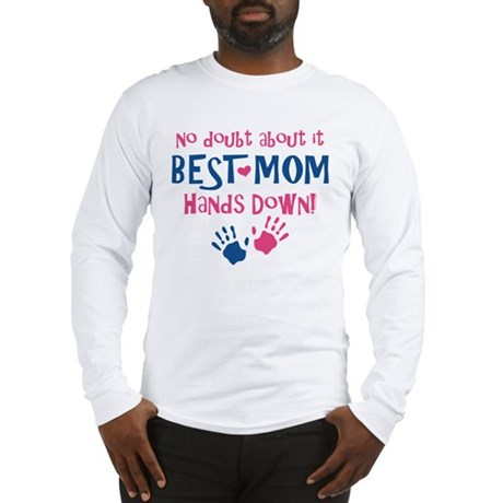 Hands Down Best Mom Long Sleeve T-Shirt