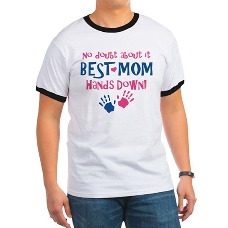 Hands Down Best Mom Ringer T