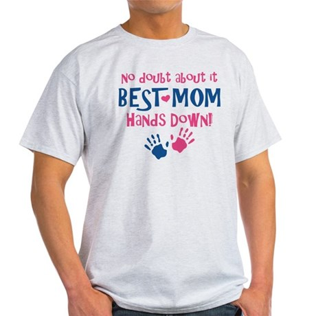 Hands Down Best Mom Light T-Shirt