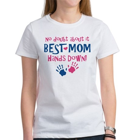 Hands Down Best Mom Women's T-Shirt