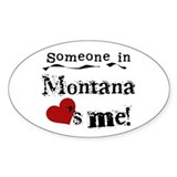 Someone in Montana Oval Decal