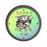 Sorry....It's Not My Day To C Wall Clock