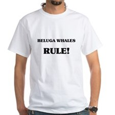 Beluga Whales Rule Shirt