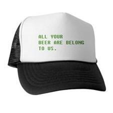 ALL YOUR BEER Trucker Hat