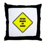 Future Weaver On Board - New Moms Throw Pillow