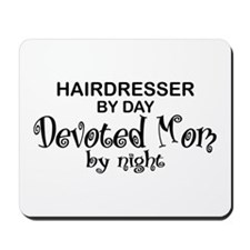 Hairdresser Devoted Mom Mousepad