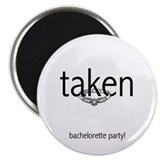 Taken Bachelorette Party Magnet