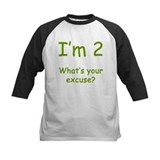 I'm 2 What's Your Excuse? 2nd Birthday Tee