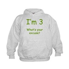 I'm 3 What's Your Excuse? 3rd Birthday Hoodie