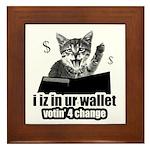 i iz in ur wallet votin' 4 change Framed Tile