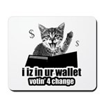 i iz in ur wallet votin' 4 change Mousepad