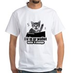 i iz in ur wallet votin' 4 change White T-Shirt
