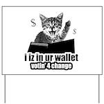 i iz in ur wallet votin' 4 change Yard Sign