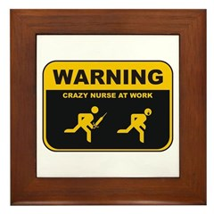 WARNING CRAZY NURSE AT WORK Framed Tile